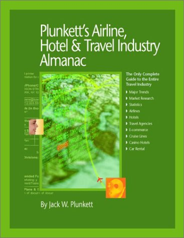 9781891775741: Plunkett's Airline, Hotel and Travel Industry Almanac (Plunkett's Airline, Hotel & Travel Industry Almanac)