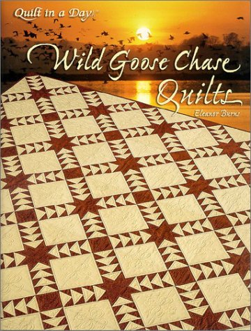 Wild Goose Chase Quilts (9781891776069) by Eleanor Burns