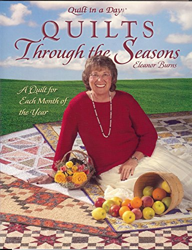 9781891776205: Quilts Through the Seasons: A Quilt for Each Month of the Year (Quilt in a Day Series)