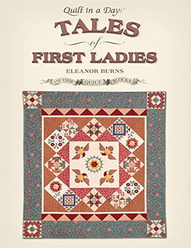 Tales of First Ladies and Their Quilt Blocks (9781891776243) by Eleanor Burns
