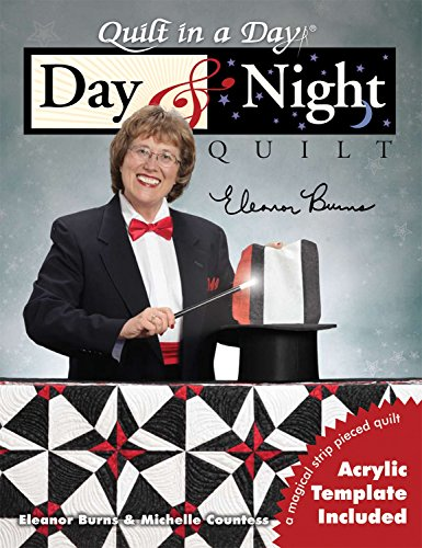Day & Night Quilt (Quilt in a Day): Eleanor Burns