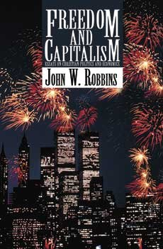 9781891777158: Freedom and Capitalism. Essays on Christian Politics and Economics.
