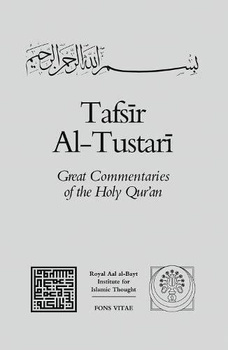 Tafsir Al-Tustari (Great Commentaries of the Holy: al-Tustari, Sahl ibn