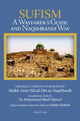 Sufism: A Wayfarer's Guide and Naqshbandi Way: Shaikh Amin 'Ala ad-Din an-Naqshbandi, Dr. ...