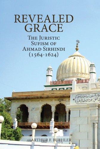 9781891785894: Revealed Grace: The Juristic Sufism of Ahmad Sirhindi (1564-1624)