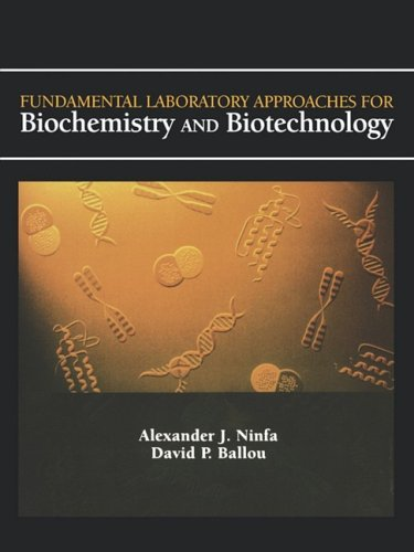 9781891786006: Fundamental Laboratory Approaches for Biochemistry & Biotechnology: A Text With Experiments