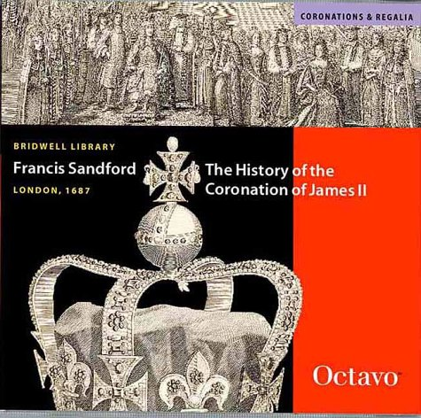 The History of the Coronation of James II: Sandford, Francis