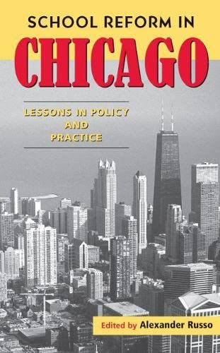 9781891792182: School Reform in Chicago: Lessons in Policy and Practice