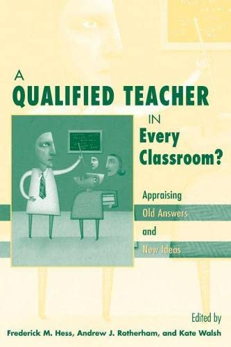 9781891792205: A Qualified Teacher in Every Classroom?: Appraising Old Answers and New Ideas