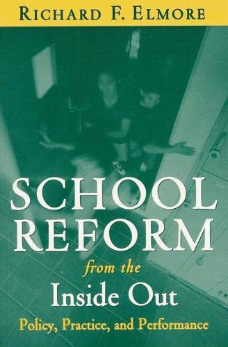 9781891792243: School Reform from the Inside Out: Policy, Practice, and Performance