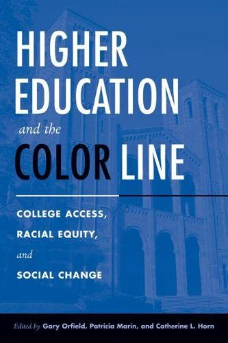9781891792595: Higher Education and the Color Line: College Access, Racial Equity, and Social Change
