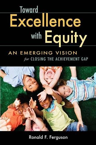 9781891792786: Toward Excellence with Equity: An Emerging Vision for Closing the Achievement Gap