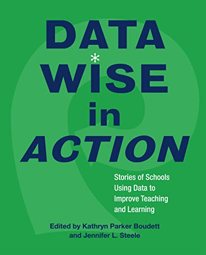 Data Wise in Action: Stories of Schools