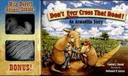 9781891795206: Don't Ever Cross That Road: An Armadillo Story