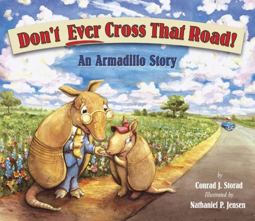 9781891795237: Don't Ever Cross That Road!: An Armadillo Story
