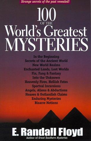 100 of the World's Greatest Mysteries: Strange Secrets: Floyd, E. Randall