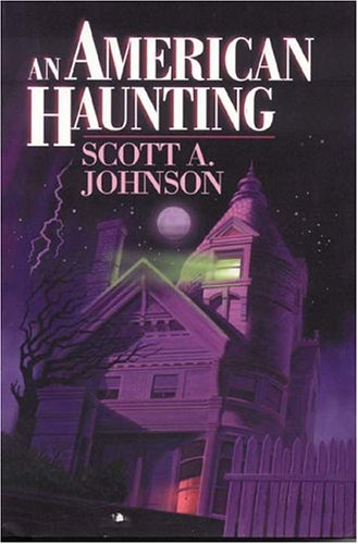 An American Haunting: Johnson, Scott A.