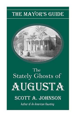9781891799280: The Mayor's Guide to the Stately Ghosts of Augusta