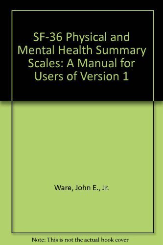 SF-36 Physical & Mental Health Summary Scales: A Manual for Users of Version 1