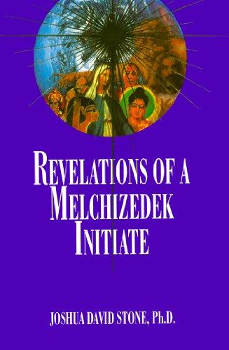 Revelations of a Melchizedek Initiate | The: Stone, Joshua D.