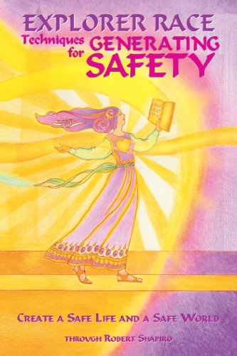 9781891824265: Techniques for Generating Safety: Create a Safe Life and a Safe World (Explorer Race Series, Book 12) (Explorer Race Series, Volume 12)