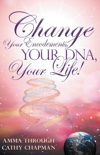 9781891824524: Change Your Encodements, Your DNA, Your Life!