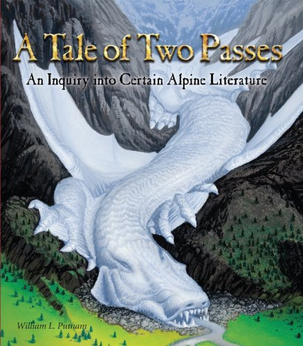 A Tale of Two Passes: An Inquiry into Certain Alpine Literature (189182466X) by William Lowell Putnam