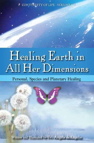 9781891824692: Healing Earth in All Her Dimensions: Personal, Species, and Planetary Healing (Continuity of Life Series, Book 4)