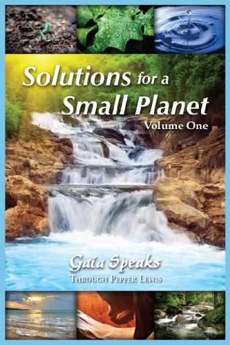 9781891824838: Solutions for a Small Planet, Volume 1 (Gaia Speaks Series, Book 3)