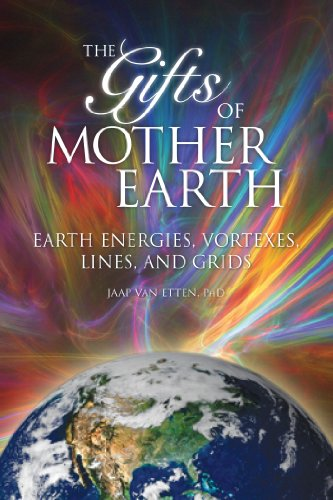 9781891824869: Gifts of Mother Earth: Earth Energies, Vortexes, Lines, and Grids