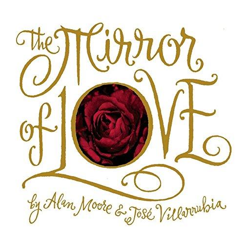 The Mirror of Love: Alan Moore, Jose