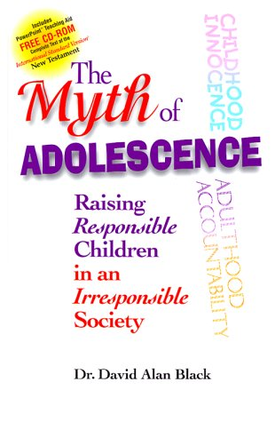 9781891833519: The Myth of Adolescence: Raising Responsible Children in an Irresponsible Society
