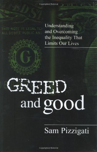 Greed and Good: Understanding and Overcoming the Inequality That Limits Our Lives
