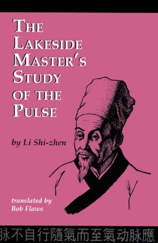 The Lakeside Master's Study of the Pulse: Shi-Zhen, Li