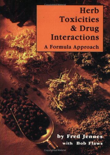 9781891845260: Herb Toxicities And Drug Interactions: A Forumla Approach