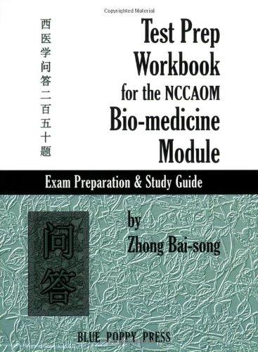 Test Prep Workbook for the NCCAOM Bio-medicine: Zhong Bai-song