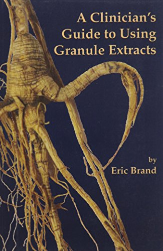 9781891845512: A Clinician's Guide to Using Granule Extracts