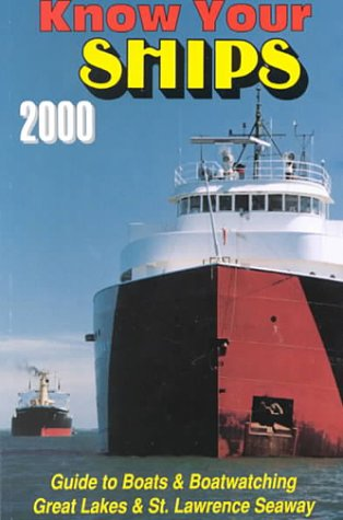 9781891849022: Know Your Ships - Guide to Boats & Boatwatching, Great Lakes & St. Lawrence Seaway (41st Edition)