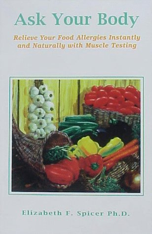 9781891850097: Ask Your Body: Relieve Your Food Allergies Instantly and Naturally With Muscle Testing