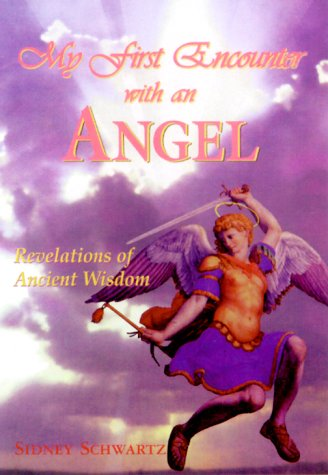 9781891850219: My First Encounter with an Angel: Revelations of Ancient Wisdom