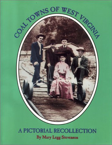 9781891852015: Coal Towns Of West Virginia: A Pictorial Recollection, Fayette, Raleigh, Wyoming, Boone, Logan, Mercer