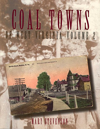 9781891852282: Coal Towns of West Virginia: A Pictorial Recollection: Fayette, Raleigh, Wyoming, Boone, Logan, Mercer