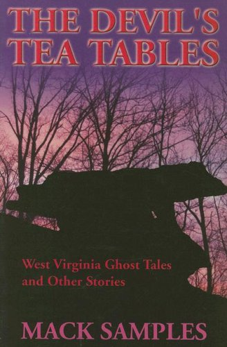 9781891852428: The Devil's Tea Tables: West Virginia Ghost Stories and Other Tales