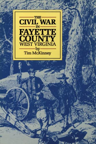 9781891852916: The Civil War in Fayette County West Virginia