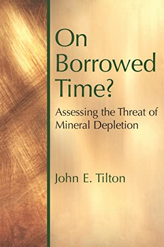 9781891853579: On Borrowed Time: Assessing the Threat of Mineral Depletion (Rff Press)