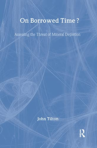9781891853586: On Borrowed Time: Assessing the Threat of Mineral Depletion (Rff Press)