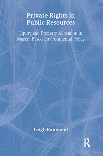 9781891853685: Private Rights in Public Resources: Equity and Property Allocation in Market-Based Environmental Policy