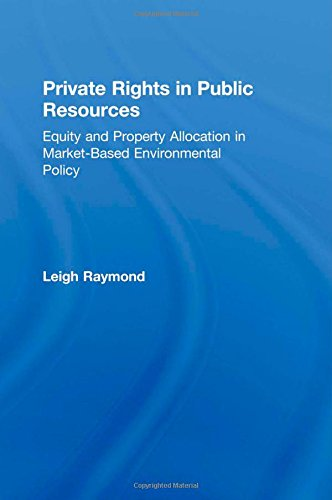 9781891853692: Private Rights in Public Resources: Equity and Property Allocation in Market-Based Environmental Policy