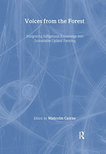 9781891853913: Voices from the Forest: Integrating Indigenous Knowledge into Sustainable Upland Farming