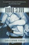 Rogue: Slave: Christopher Pierce